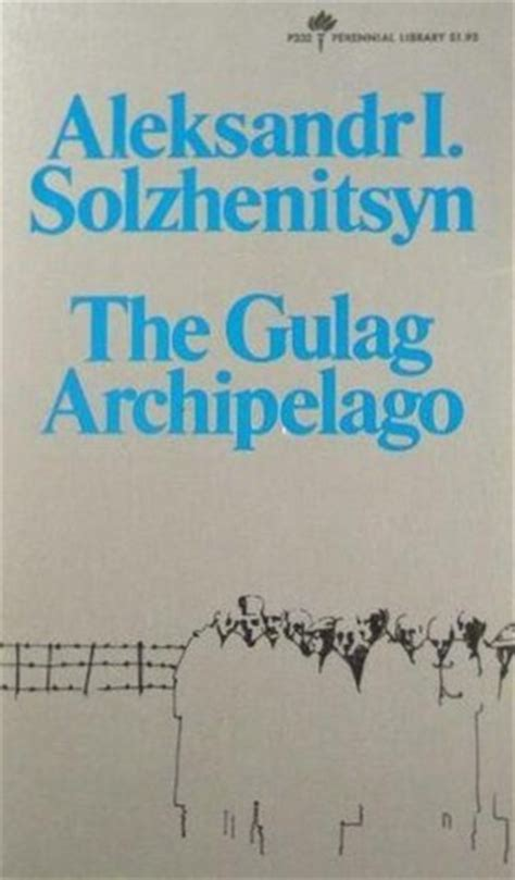 the gulag archipelago 1918 1956 the gulag archipelago 1918 1956 an experiment in literary investigation books i ii by