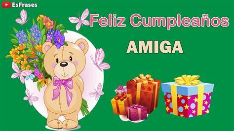 imagenes feliz cumpleaños amiga gratis feliz cumplea 241 os amiga youtube