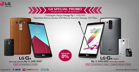 erafone lg g4 promo beli lg g4 lg g4 stylus bisa dapat cashback