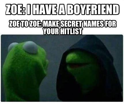 Zoe Meme - meme creator zoe i have a boyfriend zoe to zoe make