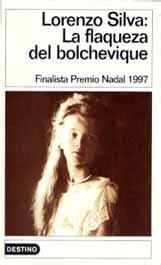 la flaqueza del bolchevique 8423334961 la flaqueza del bolchevique de lorenzo silva en mil batallas