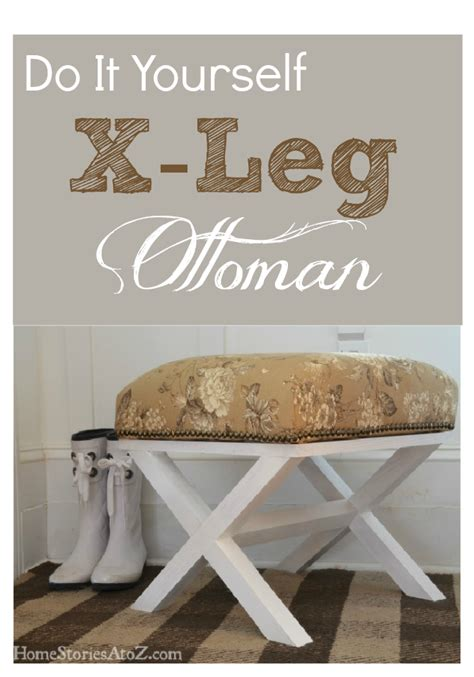 ottoman ottoman do it yourself x leg ottoman home stories a to z