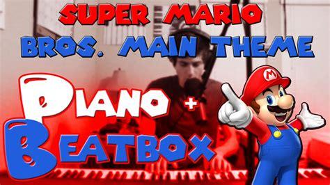 tutorial beatbox super mario super mario bros piano beatbox cover via r videos
