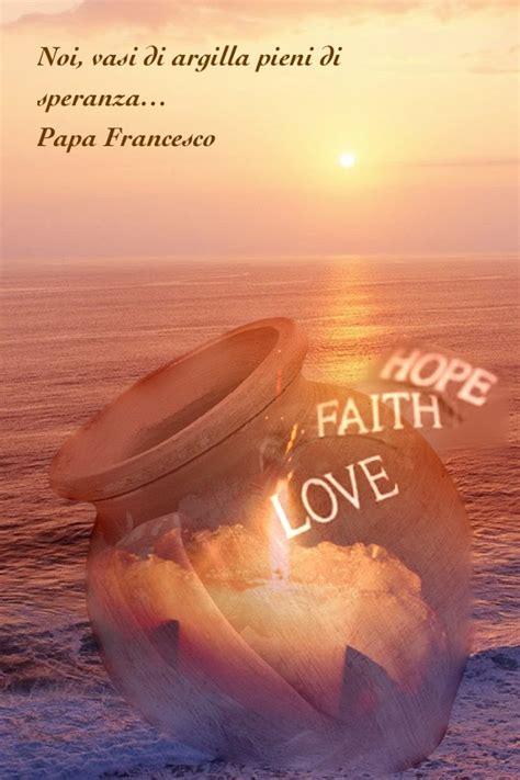 frasi sulla speranza pagina 2 papa francesco frasi speranza oo19 pineglen