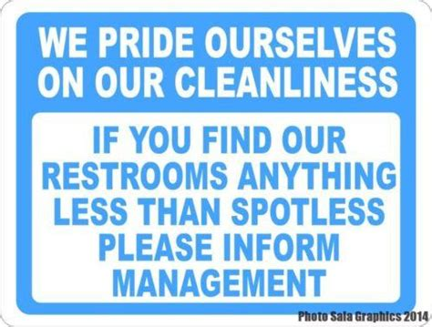 Bathroom Signs For Cleanliness by We Pride Ourselves On Cleanliness Inform Manager