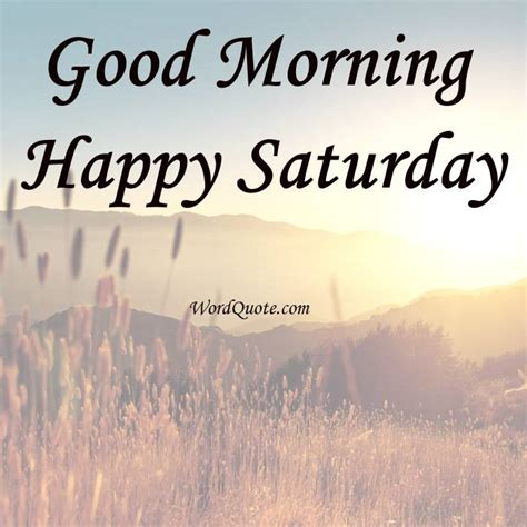 saturday morning quotes happy saturday quotes and sayings word quote quotes