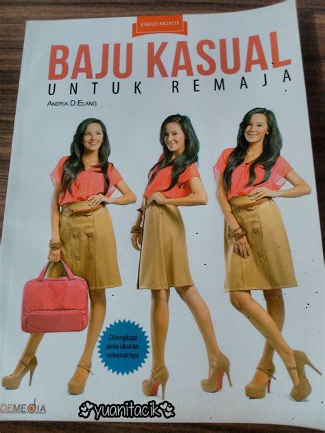 Baju Kasual Untuk Remaja yuanitacik review buku baju kasual untuk remaja