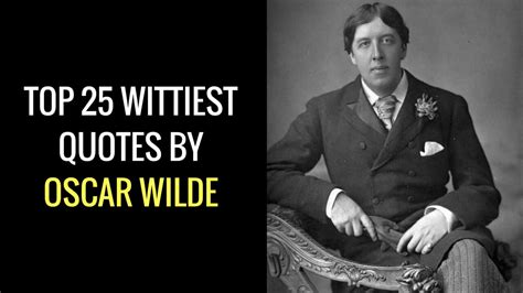 oscar film quotes oscar wilde quotes top 25 wittiest quotes by oscar wilde