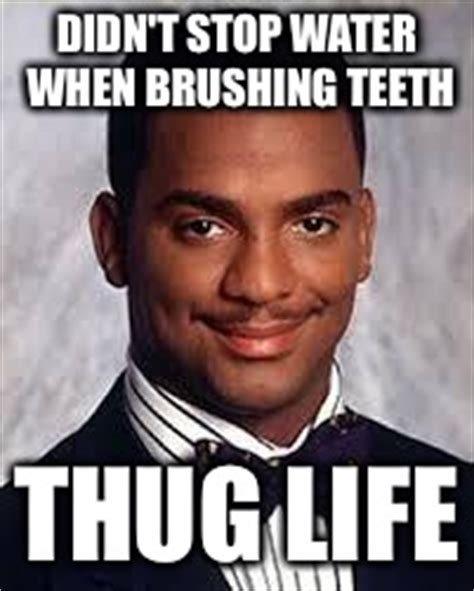 Brushing Teeth Meme - thug life imgflip