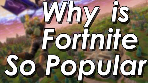 why fortnite is so popular why is fortnite so popular