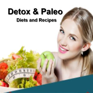 Detox Diets 2017 by Detox And Paleo Diets Learn All About Detox And Paleo Diet