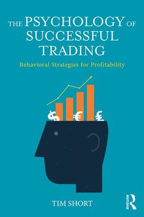 trading psychology the bible for traders books the psychology of successful trading behavioural