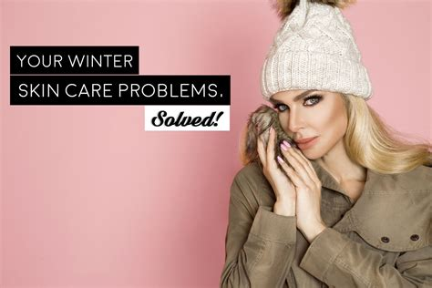 Skin Care Problems And Answers by 7 Pesky Winter Skin Problems And How You Can Solve Them