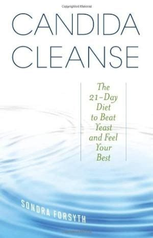 21 Day Sugar Detox For Candida by Candida Cleanse The 21 Day Diet To Beat Yeast And Feel
