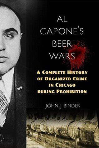 al capone s wars a complete history of organized crime in chicago during prohibition books al capone s wars a complete history of organized