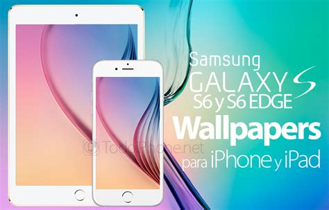 imagenes fondo de pantalla s6 edge wallpapers del galaxy s6 y s6 edge para iphone y ipad
