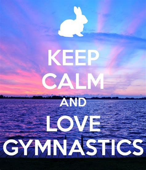 imagenes de keep calm and love gymnastics keep calm and love gymnastics poster siham keep calm o