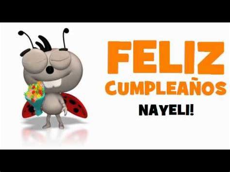 imagenes de feliz cumpleaños nayeli feliz cumplea 209 os nayeli youtube