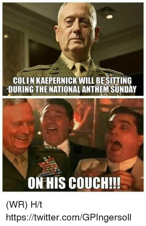 Kaepernick Memes - colin kaepernick will besitting during the nationalanthem sunday on his couch wr ht