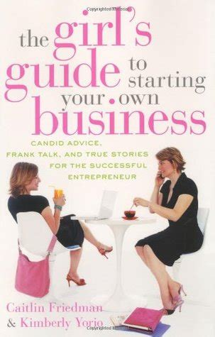 entrepreneurship my story your guide books the s guide to starting your own business candid