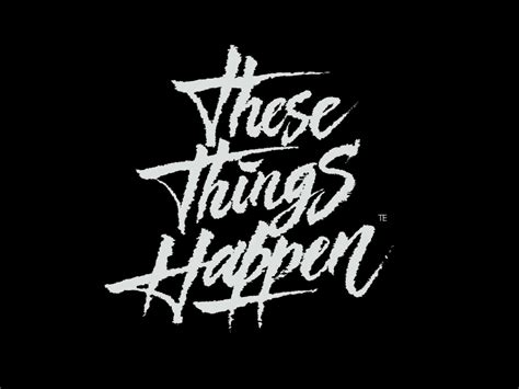 those things these things happen calligraphy logo by evgeny