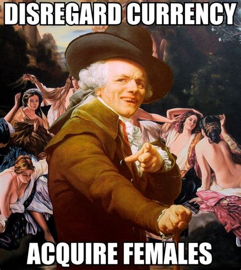 Acquire Currency Meme - image 29700 joseph ducreux archaic rap know your