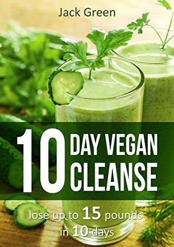 Vegan Detox Greens by Usa Free Books 10 Day Vegan Cleanse Lose Up To 15 Pounds