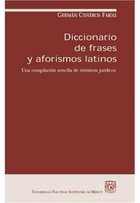 diccionario de dichos y documento diccionario de frases y aforismos jur 237 dicos latinos grupos emagister com