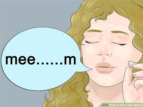 Correct Pronunciation Of Meme - how to pronounce meme 4 steps with pictures wikihow