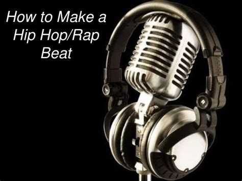 how to make hip hop 6 important steps to make hip hop rap beats