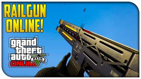 tutorial online gta v gta 5 online quot railgun quot in gta online how to get
