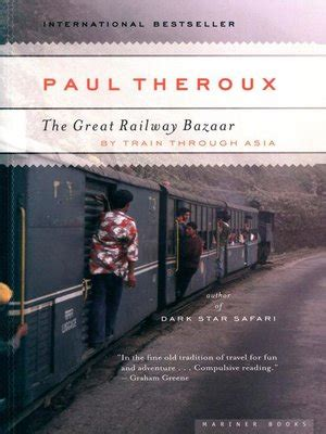 the great railway bazaar b005hdk4oc the great railway bazaar by paul theroux 183 overdrive rakuten overdrive ebooks audiobooks and