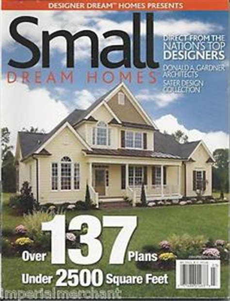 designer dream homes magazine small dream homes magazine compact luxury rustic