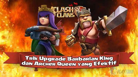 tips dan trik clash of clans trik upgrade barbarian king dan archer yang efektif playtoko