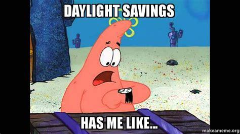 Day Light Savings Time Daylight Savings Has Me Like Daylight Confusion