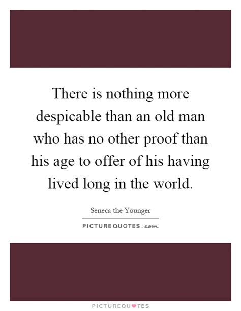 In Vintage World There Is Nothing More by There Is Nothing More Despicable Than An Who Has