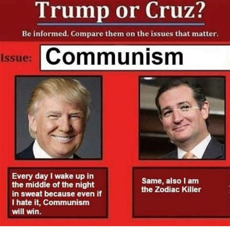 donald trump zodiac killer trump or cruz be informed compare them on the issues that