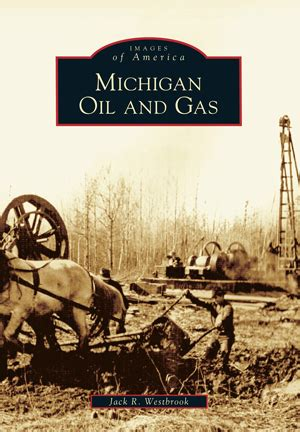 michigan oil and gas by jack r. westbrook | arcadia