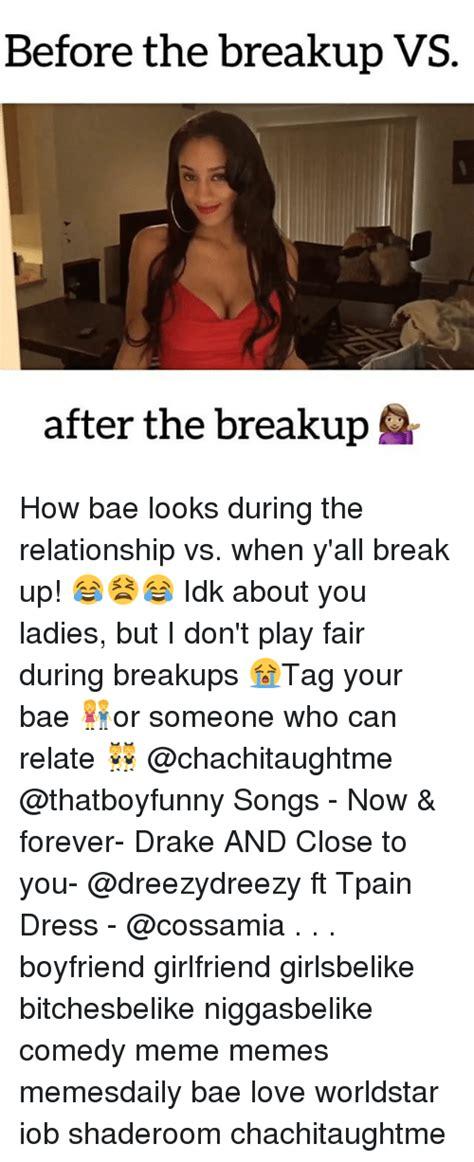 Break Up Meme - after a break up meme a best of the funny meme