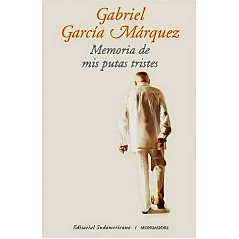 libro memoria de mis putas libros memoria de mis putas tristes