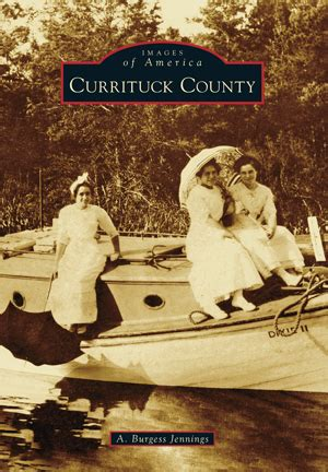 Currituck County Records Currituck County By A Burgess Arcadia Publishing Books