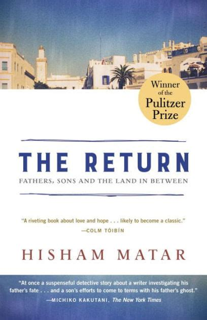libro the return fathers sons the return fathers sons and the land in between by hisham matar paperback barnes noble 174