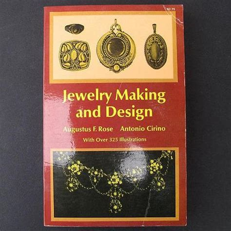 the jewelry makers design book an alchemy of objects jewelry making and design by augustus f rose and antonio