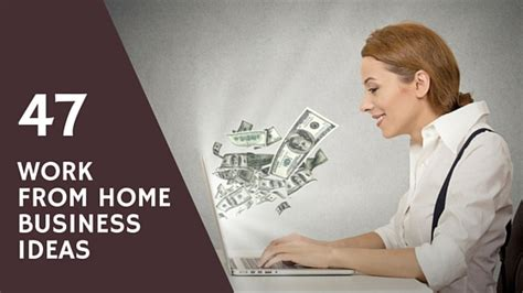 47 work from home business ideas new startups