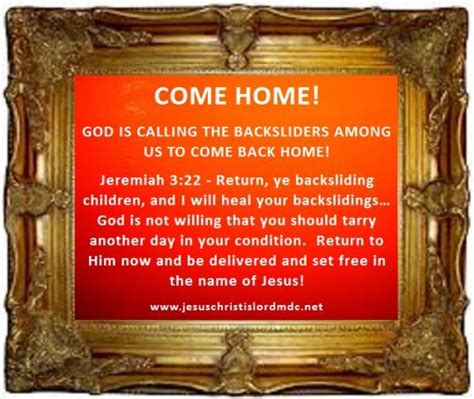 You D Be So To Come Home To by Www Jesuschristislordmdc Net Backslider Come Home God