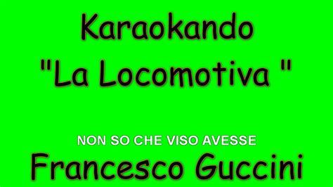 la locomotiva testo karaoke italiano la locomotiva francesco guccini