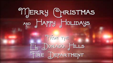 merry christmas   el dorado hills fire department youtube