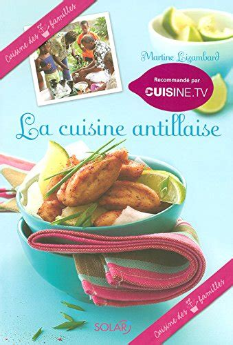 cuisine antillaise la cuisine antillaise avaxhome