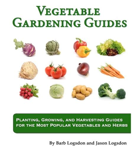 gardening guides vegetable gardening guides jason w logsdon 9781461051015
