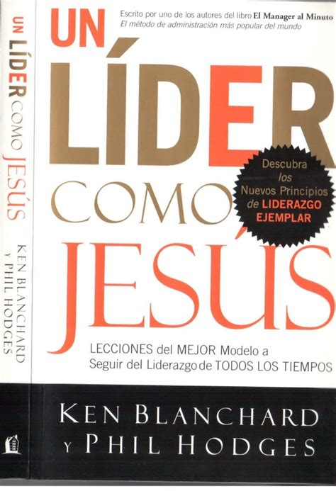 10 libros sobre liderazgo y motivaci 243 n un lider como jesus ken blanchard jagc91